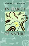 In Search of Nature, Edward O. Wilson, 1559632151