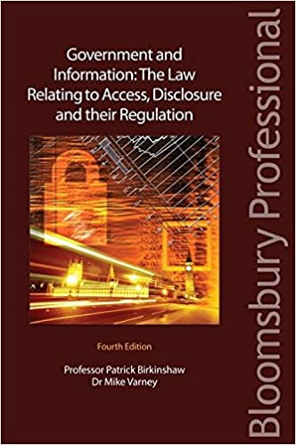 Book Government and Information: The Law Relating to Access, Disclosure and their Regulation: Fourth Edition