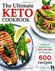The Ultimate Keto Cookbook: Foolproof, Quick & Easy Keto Recipes for Everyone (Keto Cookbook for Beginners)