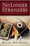 No Longer Strangers, Rachel Ann Nunes, 159038475X