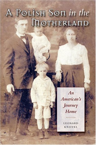 A Polish Son in the Motherland: An American's Journey Home