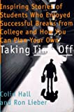 Taking Time Off, Colin Hall and Ron Lieber, 0374524750