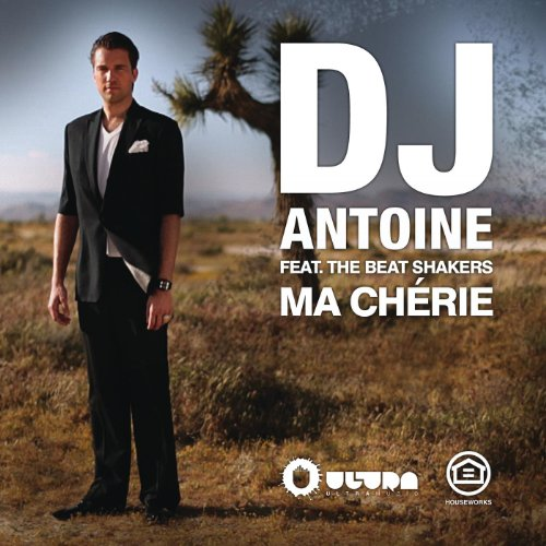 Ma Chérie (DJ Antoine vs Mad Mark Radio Edit)