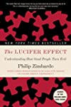 The Lucifer Effect: Understanding How...