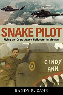 Snake Pilot: Flying the Cobra Attack Helicopter in Vietnam from Potomac Books