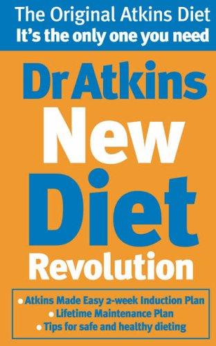 Dr Atkins New Diet Revolution: The No-hunger, Luxurious Weig...