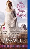 The Bride Says Maybe: The Brides of Wishmore by  Cathy Maxwell in stock, buy online here