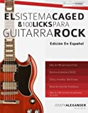 img - for El sistema CAGED y 100 licks para guitarra rock (Spanish Edition) book / textbook / text book