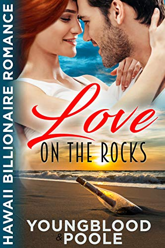 Love on the Rocks (Hawaii Billionaire Romance Book 1)