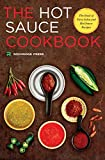 Hot Sauce Cookbook: The Book of Fiery Salsa and Hot