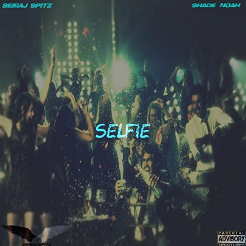 com: Selfie (feat. Shade Noah) [Explicit]: Semaj Spitz: MP3 Downloads