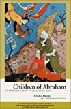 Children of Abraham : An Introduction to Islam for Jews, Duran, Khalid and Hechiche, Abdelwahab, 0881257249