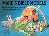 Make 5 Bible Models, Charlotte Stowell and Gordon Stowell, 081921678X