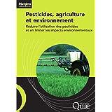 Pesticides, agriculture et environnement - Réduire l'utilisation des pesticides et en limiter les impacts environnementaux (Matière à débattre et décider)