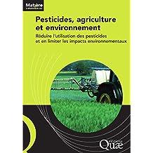 Pesticides, agriculture et environnement - Réduire l'utilisation des pesticides et en limiter les impacts environnementaux (Matière à débattre et décider) (French Edition)
