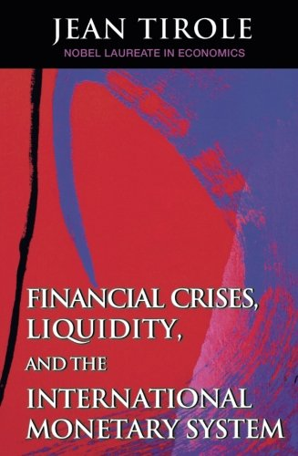 Financial Crises, Liquidity, and the International Monetary (International Monetary System)