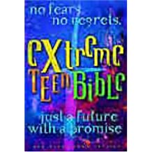 Extreme Teen Bible: No Fears, No Regrets, Just A Future With A Promise