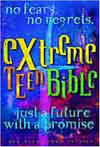 Extreme Teen Bible: No Fears, No Regrets (Extreme for Jesus)
