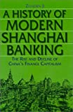 A History of Modern Shanghai Banking : The Rise and Decline of China's Financial Capitalism, Ji, Zhaojin, 0765610027
