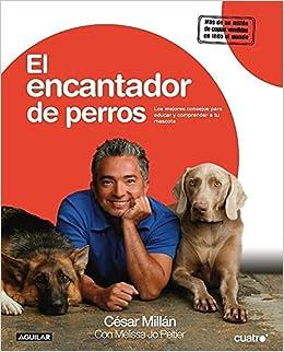 El encantador de perros/ Cesars Way: Amazon.es: Cesar Millan, Melissa Jo Peltier: Libros