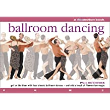 Ballroom Dancing: A Flowmotion Book: Get on the Floor with Four Classic Ballroom Dances - and Add a Touch of Flowmotion Magic