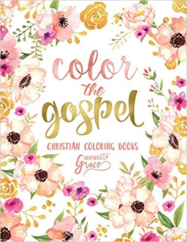 Color The Gospel: Inspired To Grace: Christian Coloring