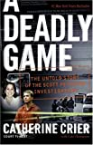 A Deadly Game: The Untold Story of the Scott Peterson Investigation by Catherine Crier front cover