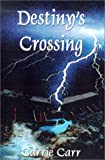 Destiny's Crossing, Carrie L. Carr, 1930928092