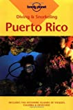 Lonely Planet Diving and Snorkeling Puerto Rico (Diving & Snorkeling)