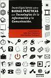 Investigaciones Sobre Buenas Practicas con Tecnologias de la Informacion y la Comunicacion, Julio Ruiz Palmero and Jose Sanchez Rodriguez, 8497006429