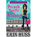 French Vanilla & Felonies: a funny romantic mystery (Cambria Clyne Mysteries Book 1)