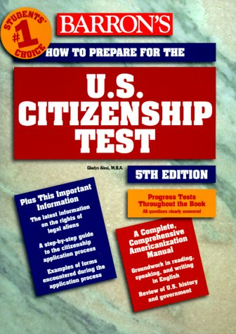 How to Prepare for the U.S. Citizenship Test (BARRON'S HOW TO PREPARE FOR THE US CITIZENSHIP TEST)