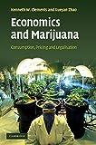 img - for Economics and Marijuana: Consumption, Pricing and Legalisation book / textbook / text book