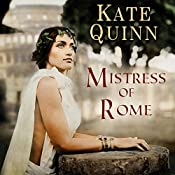 Mistress of Rome: Empress of Rome, Book 1 | Kate Quinn