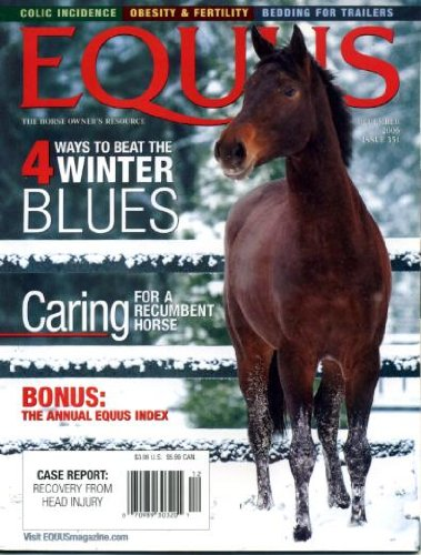 Blue Reining Horse - Equus December 2006 4 Ways to Beat the Winter Blues, Caring for a Recumbent Horse, Annual Equus Index, Colic Incidence, Obesity & Fertility, Bedding for Trailers, Case Report - Recover From Head Injury