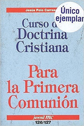 Curso de doctrina cristiana para la Primera Comunión Juvenil MC: Amazon.es: Jesús Polo Carrasco: Libros