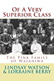 img - for Of A Very Superior Class: The Pink Family of Waianiwa (Southland Families) (Volume 1) book / textbook / text book