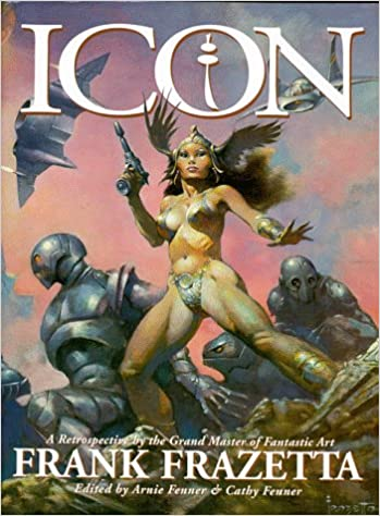 Book Icon: a Retrospective by the Grand Master of Fantastic Art, Frank Frazetta