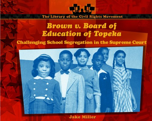 Brown V. Board of Education of Topeka: Challenging School Segregation in the Supreme Court (Library of the Civil Rights Movement) pdf