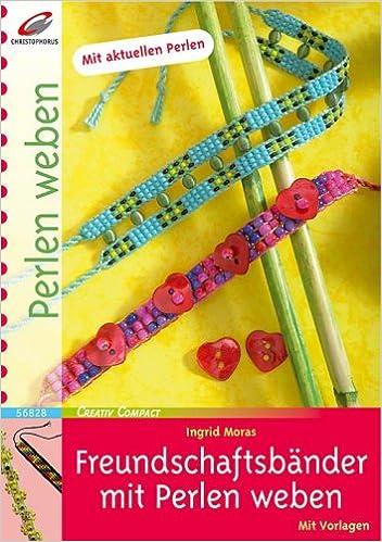 freundschaftsbnder mit perlen weben amazonde ingrid moras bcher - Perlen Weben Muster
