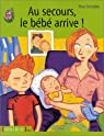 Au secours, le bébé arrive ! par Schindler