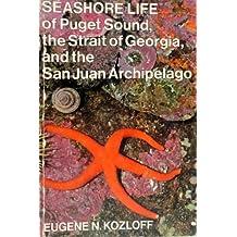 Seashore Life of Puget Sound, the Strait of Georgia, and the San Juan Archipelago