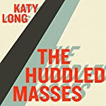 Huddled Masses: Immigration and Inequality | Katy Long