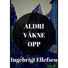 Aldri våkne opp (Norwegian Edition)