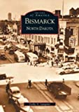 Bismarck North Dakota (ND) (Images of America)