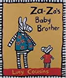 Za-Za's Baby Brother, Lucy Cousins, 1564025829