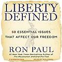 Liberty Defined: 50 Essential Issues That Affect Our Freedom Hörbuch von Ron Paul Gesprochen von: Bob Craig