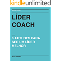 Líder Coach: 8 atitudes para ser um líder melhor