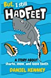 But, I Still Had Feet: A Story About Sharks, Snow, and Loose Teeth