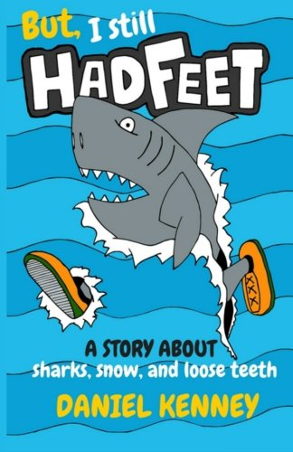 Download But, I Still Had Feet: A Story About Sharks, Snow, and Loose Teeth pdf